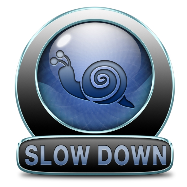 slow down take it easy, Slowing down reducing stress and slow re